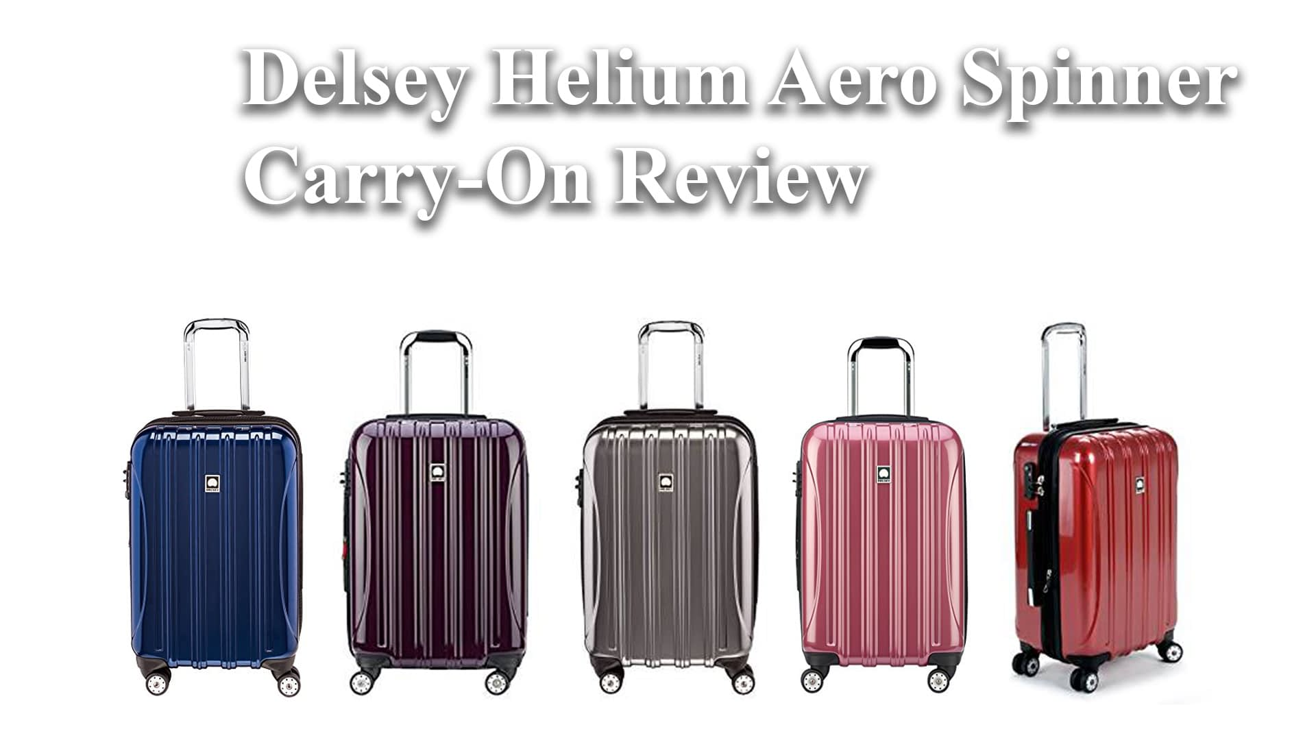 Delsey Helium Aero Spinner Carry-on Review